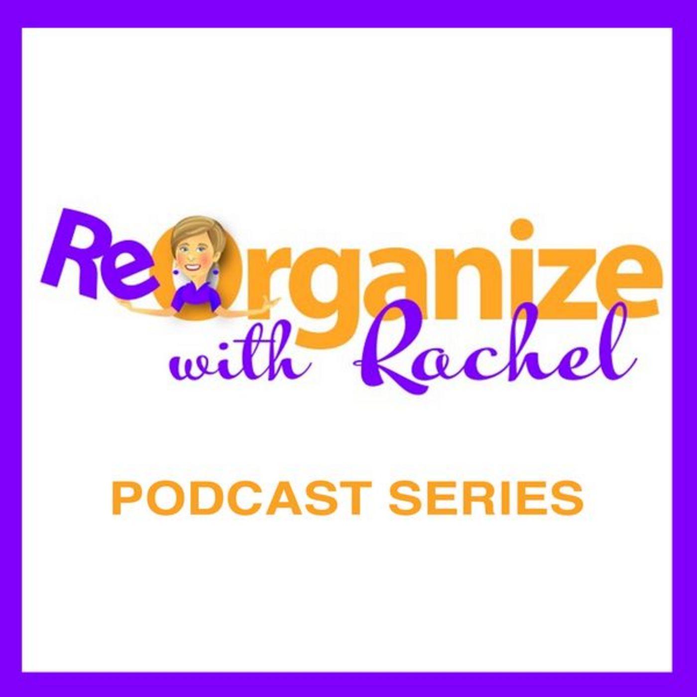ReOrganize with Rachel